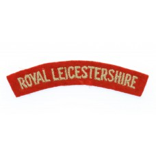 Royal Leicestershire Regiment (ROYAL LEICESTERSHIRE) Cloth Shoulder Title