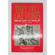 Book - They Fell Like Stones - Battles and Casualties of the Zulu War, 1879