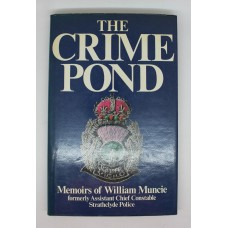 Book - The Crime Pond - Memoirs of William Muncie formerly ACC Strathclyde Police