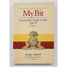 Book - My Bit A Lancashire Fusilier at War 1914-18