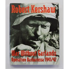 Book - War Without Garlands Operation Barbarossa 1941/42