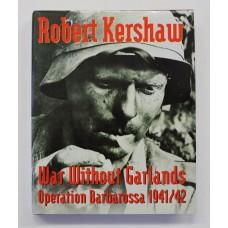Book - War Without Garlands Operation Barbarossa 1941/42