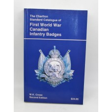 Book - The Charlton Standard Catalogue of First World War Canadian Infantry Badges - Second Edition 1994