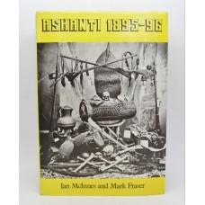 Book - Ashanti 1895 - 96 by Ian McInnes and Mark Fraser