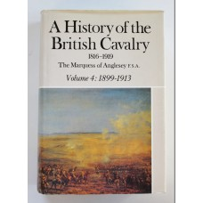 Book - A History of the British Cavalry (Vol.4 1899 - 1913) by The Marquess of Anglesey F.S.A.